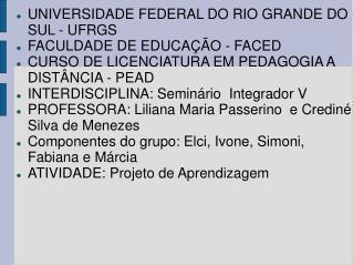 UNIVERSIDADE FEDERAL DO RIO GRANDE DO SUL - UFRGS FACULDADE DE EDUCAÇÃO - FACED
