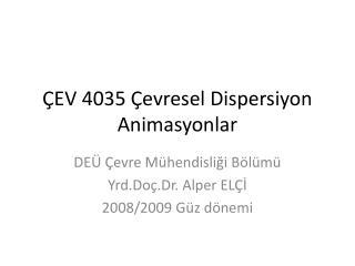 ÇEV 4035 Çevresel Dispersiyon Animasyonlar