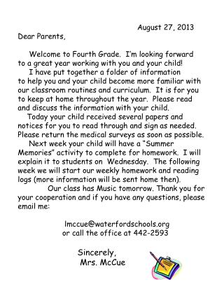 August 27, 2013 Dear Parents,      Welcome to Fourth Grade.  I'm looking forward
