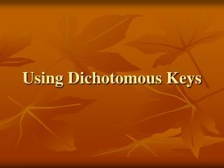 Using Dichotomous Keys