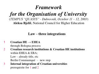 Law – three integrations 1 Croatian HE  → EHEA           through Bologna process