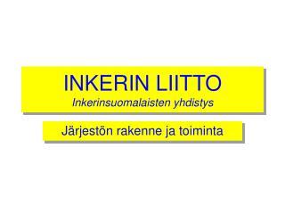 INKERIN LIITTO Inkerinsuomalaisten yhdistys