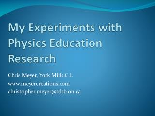 My Experiments with Physics Education Research