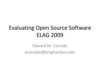 Evaluating Open Source Software ELAG 2009
