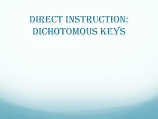 Direct Instruction: Dichotomous Keys