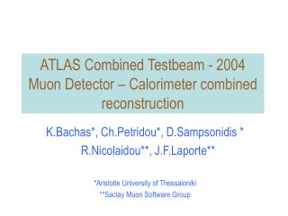 ATLAS Combined Testbeam - 2004 Muon Detector – Calorimeter combined reconstruction