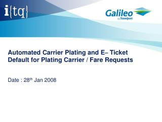 Automated Carrier Plating and E –  Ticket Default for Plating Carrier / Fare Requests
