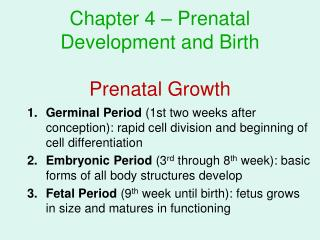 Chapter 4 – Prenatal Development and Birth Prenatal Growth