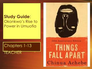 Study Guide :  Okonkwo ' s Rise to Power in Umuofia