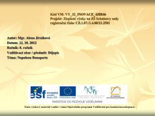 Autor : Mgr.  Alena Jirsáková Datum: 22. 10. 2012 Ročník: 8. ročník