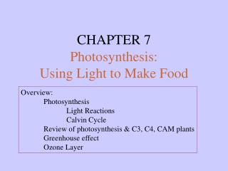 CHAPTER 7 Photosynthesis: Using Light to Make Food