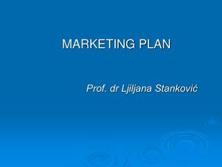 MARKETING PLAN Prof. dr Ljiljana Stanković