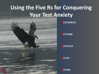 Using the Five Rs for Conquering Your Test Anxiety