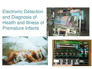 Electronic Detection and Diagnosis of Health and Illness of Premature Infants