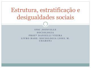 Estrutura, estratificação e desigualdades sociais