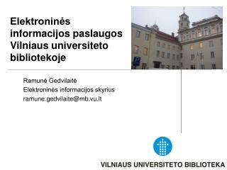 Elektroninės informacijos paslaugos Vilniaus universiteto bibliotekoje