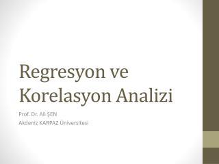 Regresyon ve Korelasyon Analizi
