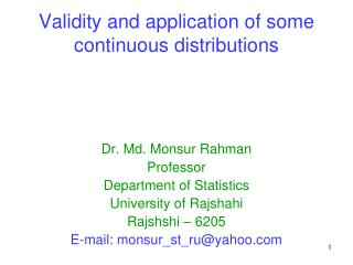 Validity and application of some continuous distributions