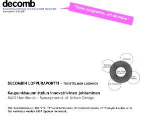 DECOMBIN LOPPURAPORTTI -  TIIVISTELMÄN LUONNOS Kaupunkisuunnittelun innovatiivinen johtaminen