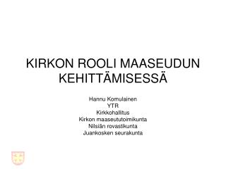 KIRKON ROOLI MAASEUDUN KEHITT�MISESS�