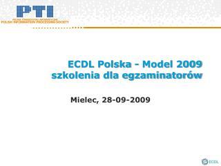 ECDL Polska - Model 2009 szkolenia dla egzaminatorów