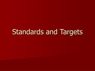 Standards and Targets