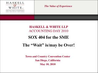 "SOX 404 for the SME The ""Wait"" is/may be Over!"