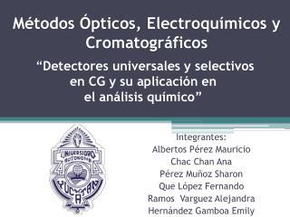 Integrantes: Albertos Pérez Mauricio Chac Chan Ana Pérez Muñoz Sharon Que López Fernando