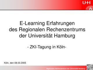 E-Learning Erfahrungen des Regionalen Rechenzentrums der Universität Hamburg