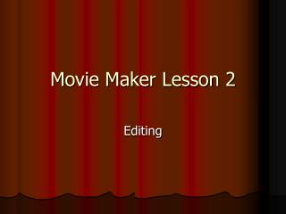 Movie Maker Lesson 2