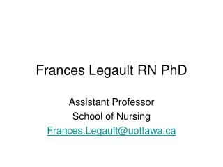 Frances Legault RN PhD