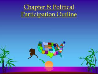 Chapter 8: Political Participation Outline