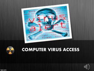 COMPUTER VIRUS ACCESS