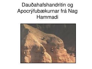 Dauðahafshandritin og Apocrýfubækurnar frá Nag Hammadi
