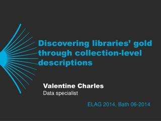 Discovering libraries' gold through collection-level descriptions