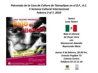 Teatro Luna Teatro Bajo el silencio de Oscar  Liera con Montserrat Abúndiz  Raymundo Meza