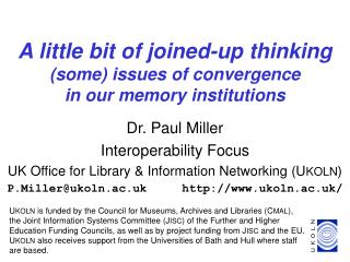A little bit of joined-up thinking (some) issues of convergence  in our memory institutions