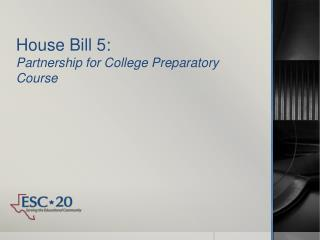 House Bill 5:  Partnership for College Preparatory Course