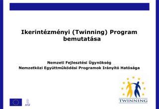 Ikerintézményi (Twinning) Program bemutatása Nemzeti Fejlesztési Ügynökség