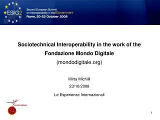 Sociotechnical Interoperability in the work of the Fondazione Mondo Digitale (mondodigitale)