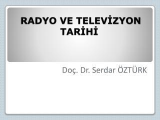 RADYO VE TELEVİZYON TARİHİ