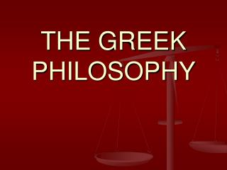THE GREEK PHILOSOPHY