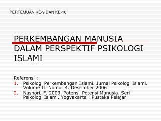 PERKEMBANGAN MANUSIA DALAM PERSPEKTIF PSIKOLOGI ISLAMI