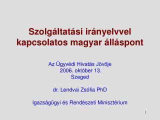 Szolgáltatási irányelvvel kapcsolatos magyar álláspont