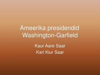 Ameerika presidendid Washington-Garfield