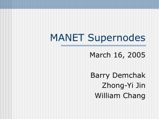 MANET Supernodes