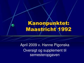 Kanonpunktet: Maastricht 1992