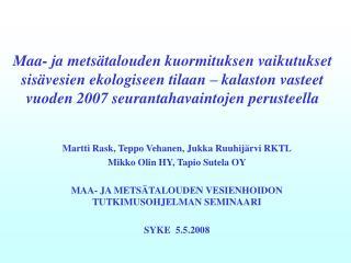 Martti Rask, Teppo Vehanen, Jukka Ruuhijärvi RKTL Mikko Olin HY, Tapio Sutela OY