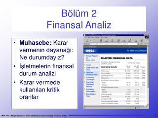 B�l�m 2 Finansal Analiz