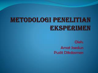 METODOLOGI PENELITIAN EKSPERIMEN